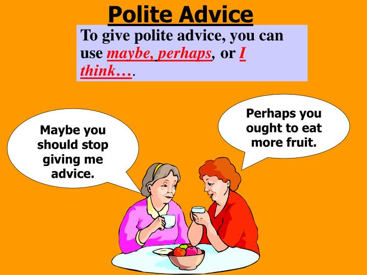 Polite Advice