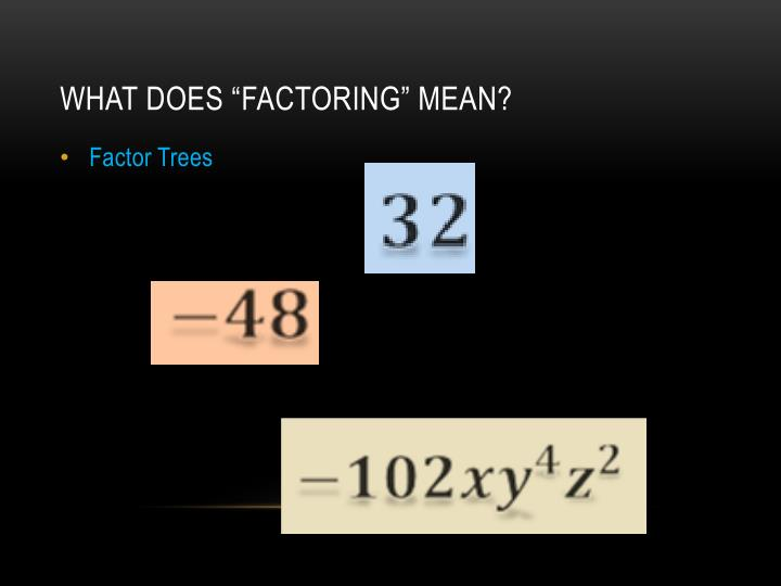 "What does ""Factoring"" mean?"