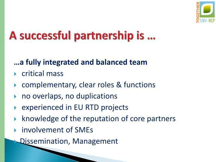 A successful partnership is …