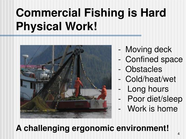 Commercial Fishing is Hard Physical Work!