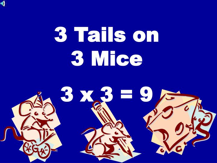 3 Tails on          3 Mice