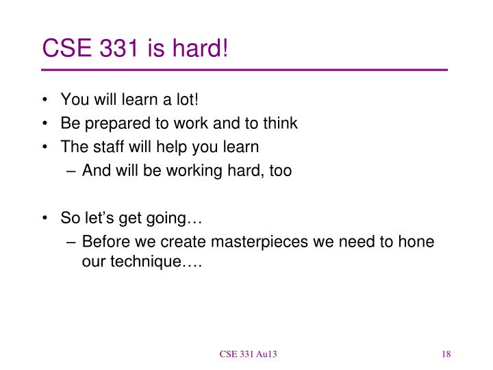 CSE 331 is hard!