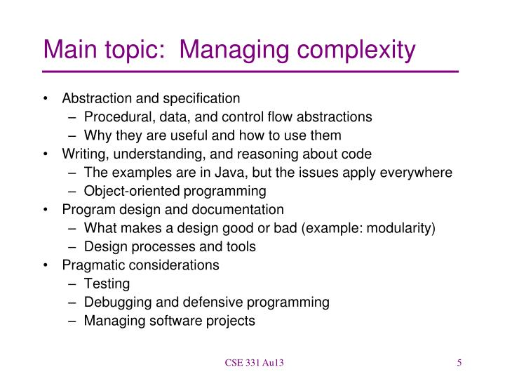 Main topic:  Managing complexity