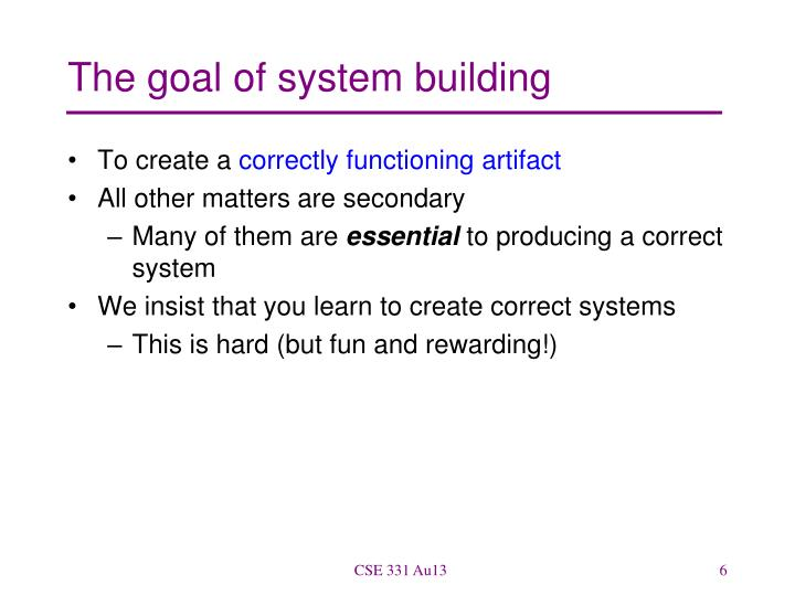 The goal of system building