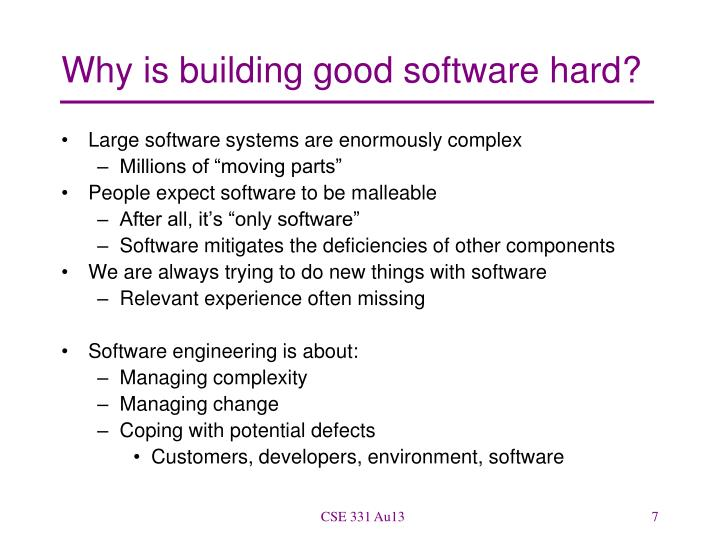 Why is building good software hard?