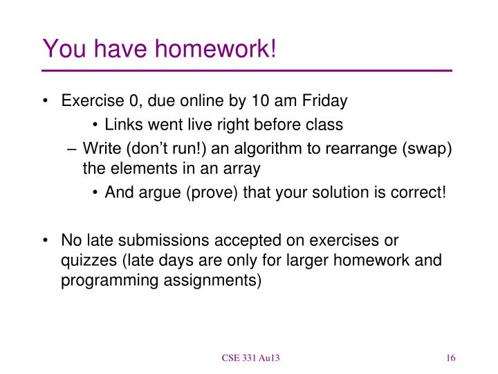 You have homework!