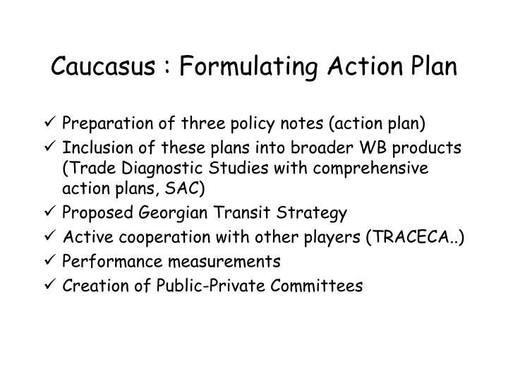 Caucasus : Formulating Action Plan