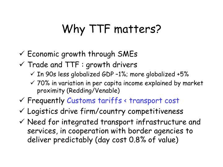 Why TTF matters?