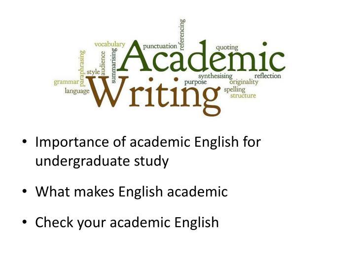 Importance of academic English for undergraduate study