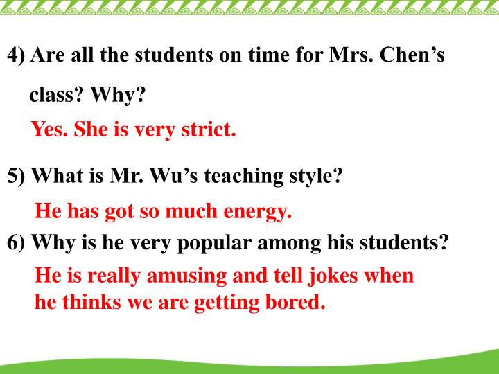 4) Are all the students on time for Mrs. Chen's