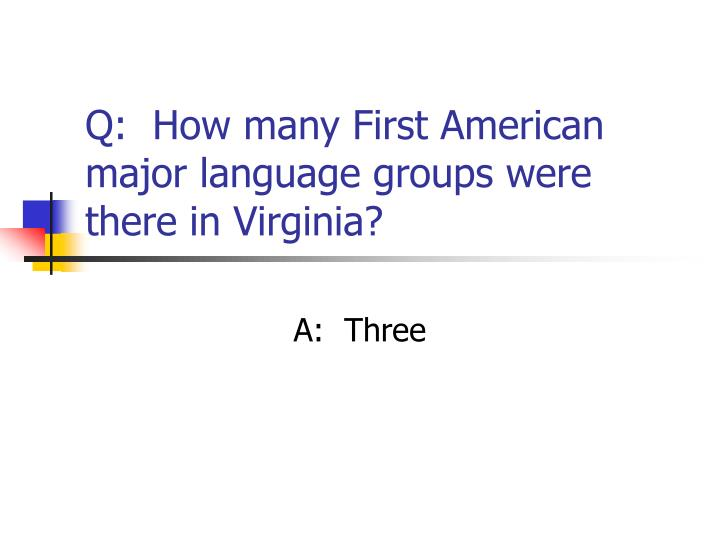 Q:  How many First American major language groups were there in Virginia?