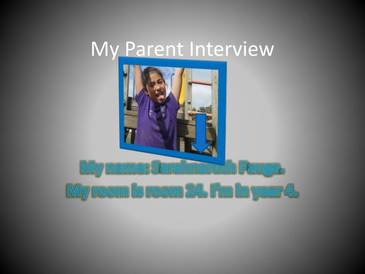 My Parent Interview