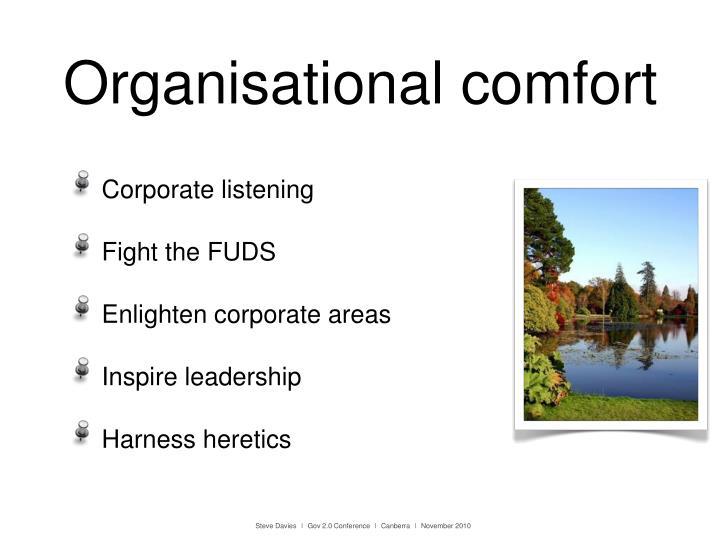 Organisational comfort