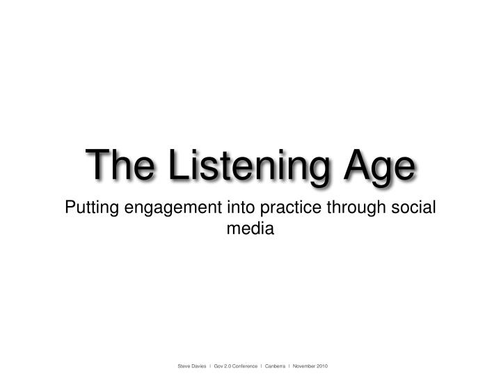 The listening age