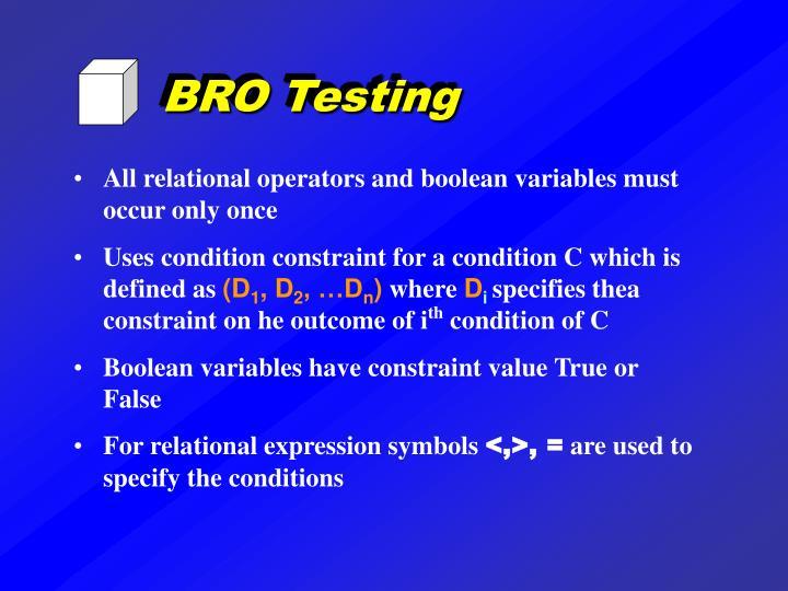 BRO Testing