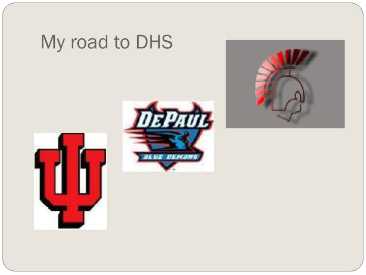 My road to dhs