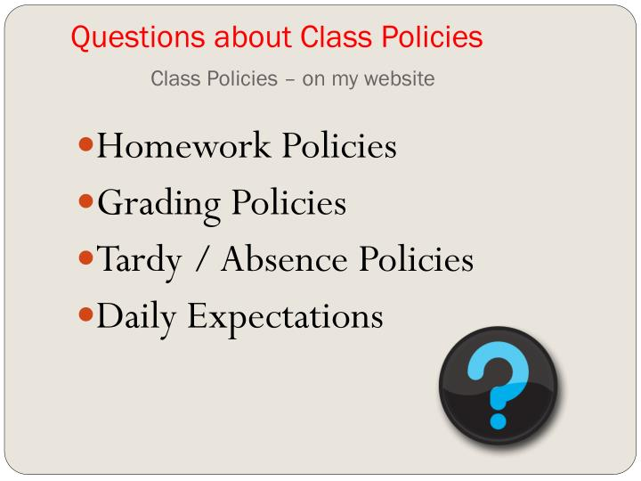 Questions about Class Policies