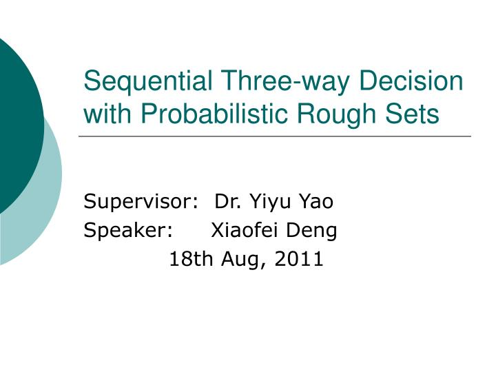 Sequential three way decision with probabilistic rough sets