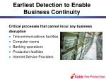 earliest detection to enable business continuity