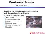 maintenance access is limited