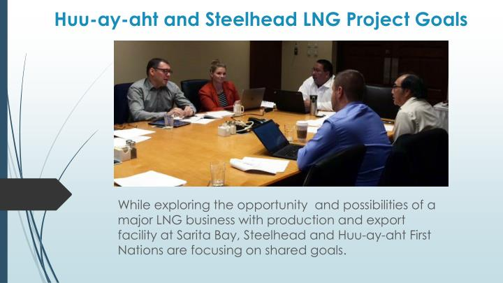 Huu ay aht and steelhead lng project goals
