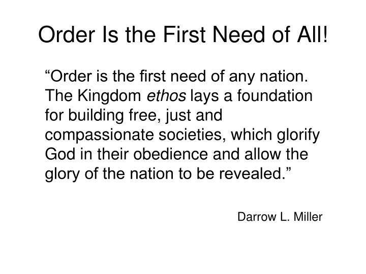 Order Is the First Need of All!