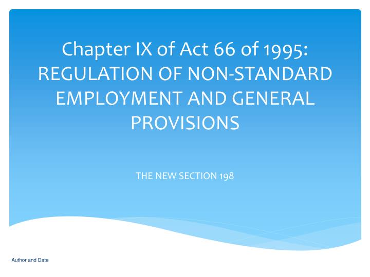 Chapter ix of act 66 of 1995 regulation of non standard employment and general provisions