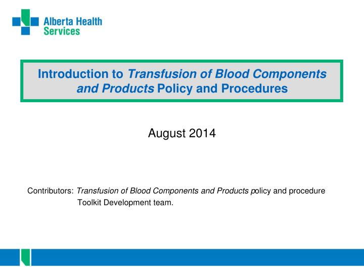Introduction to transfusion of blood components and products policy and procedures