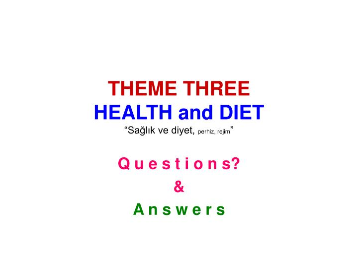 Theme three health and diet sa l k ve diyet perhiz rejim