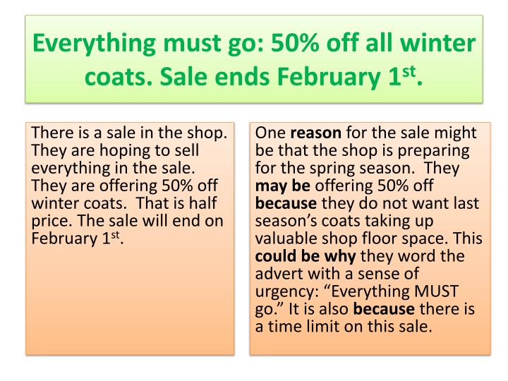 Everything must go: 50% off all winter coats. Sale ends February 1