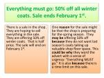 everything must go 50 off all winter coats sale ends february 1 st1