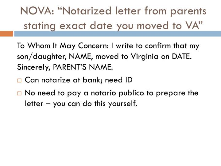 "NOVA: ""Notarized letter from parents stating exact date you moved to VA"""