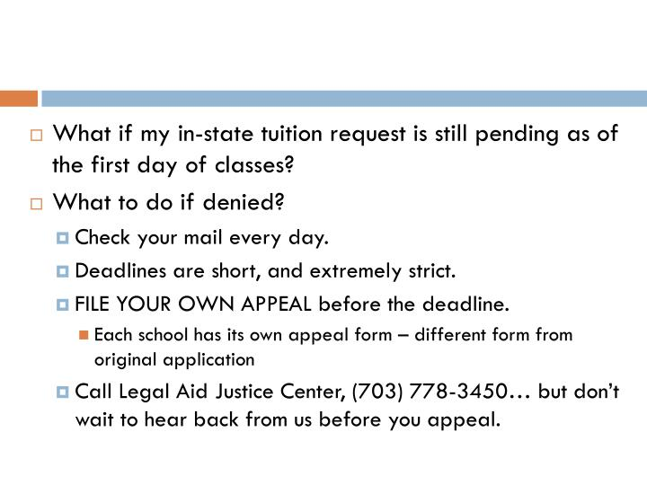 What if my in-state tuition request is still pending as of the first day of classes?