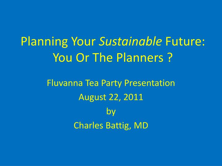 Planning your sustainable future you or the planners