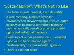 sustainability what s not to like