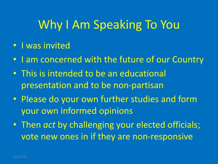 Why I Am Speaking To You