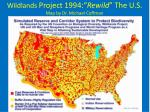 wildlands project 1994 rewild the u s map by dr michael coffman