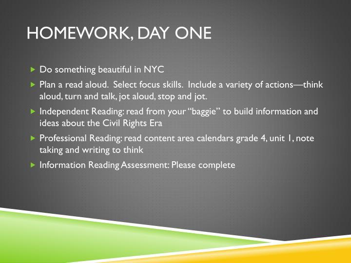 Homework, Day One