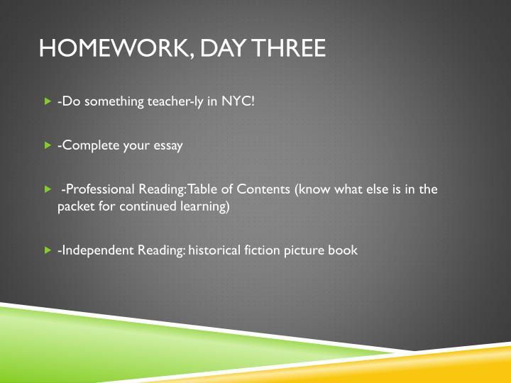 Homework, Day three