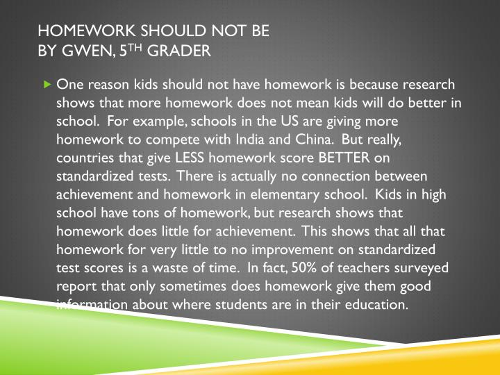 Homework should not be
