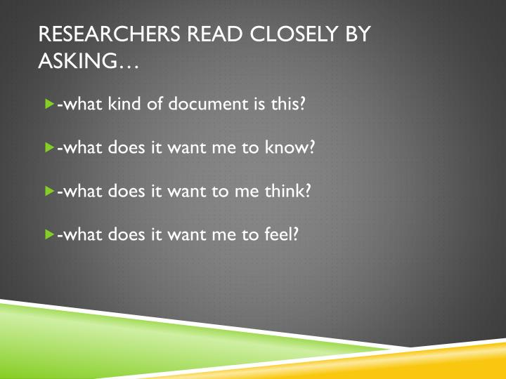 Researchers read closely by asking
