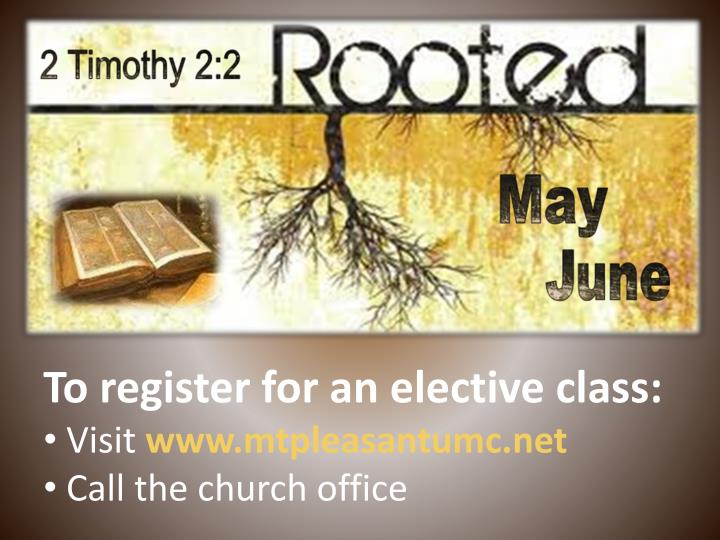To register for an elective class: