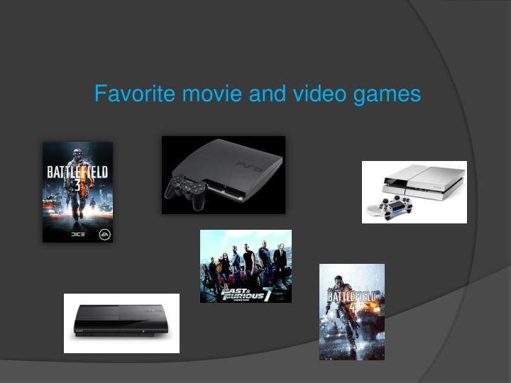 Favorite movie and video games