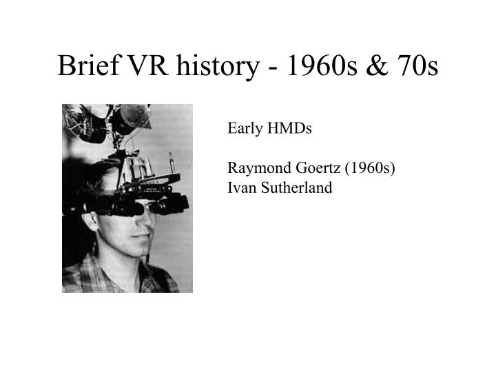 Brief VR history - 1960s & 70s