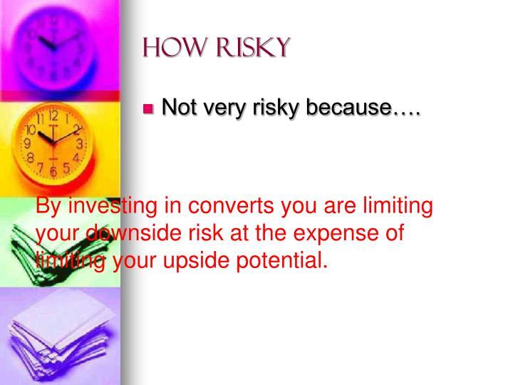 How Risky
