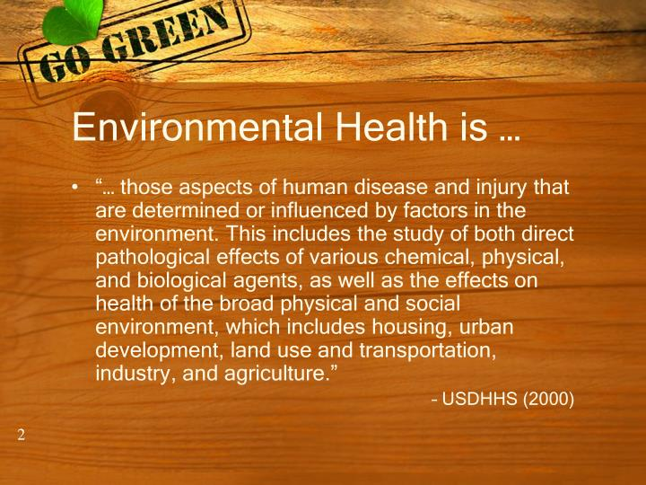 Environmental Health is …