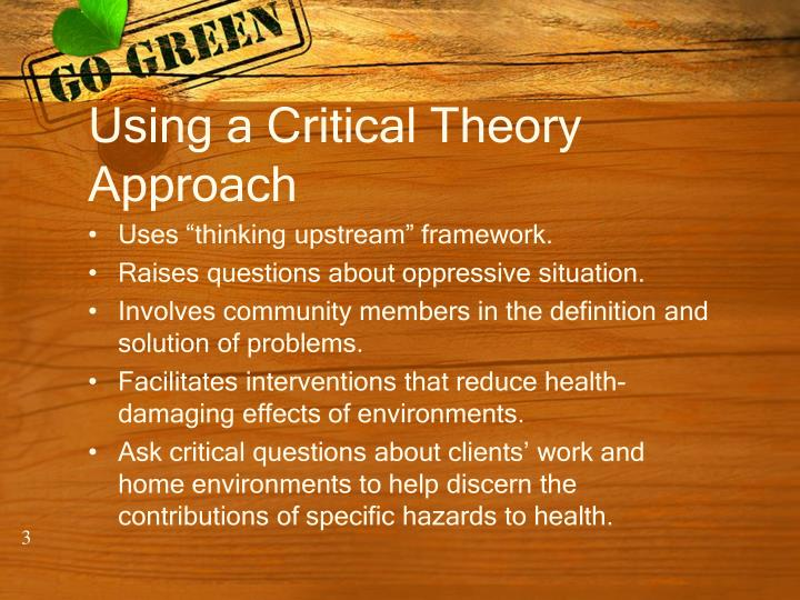 Using a Critical Theory Approach