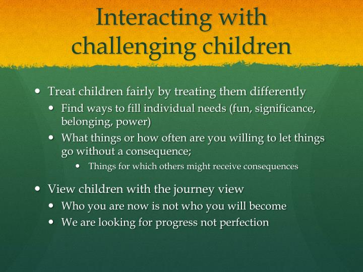 Interacting with challenging children