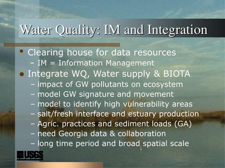 Water Quality: IM and Integration