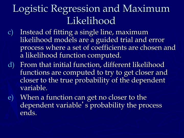 Logistic Regression and Maximum Likelihood